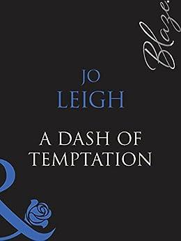 [Leigh, Jo]のA Dash of Temptation (Mills & Boon Blaze) (One Last Fling, Book 2) (English Edition)