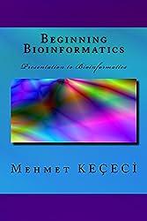 Beginning Bioinformatics: Presentation to Bioinformatics (English Edition)