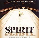 SPIRIT オリジナル・サウンドトラック