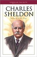 Charles Sheldon (Heroes of the Faith)