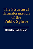 The Structural Transformation of the Public Sphere: An Inquiry Into a Category of Bourgeois Society (English Edition)