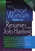The Smart Woman's Guide to Resumes and Job Hunting (SMART WOMAN'S GUIDE TO RESUMES & JOB HUNTING)