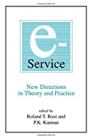 E-Service: New Directions in Theory and Practice