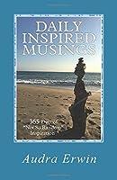 Daily Inspired Musings Volume 2: 365 Days of Not So Random Inspiration