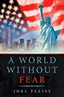 A World Without Fear