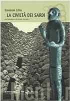 La civiltà dei sardi. Dal paleolitico all'età dei nuraghi