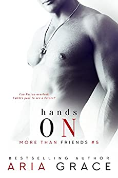 Hands On: M/M Romance (More Than Friends Book 5) by [Grace, Aria]