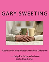 Puzzles and Caring Words Can Make a Difference: Help for Those Who Have Lost a Loved One.