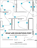 What Are Exhibitions For?: An Anthropological Approach