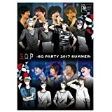 【BD】S.Q.P -SQ PARTY 2017 SUMMER-