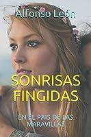 SONRISAS FINGIDAS: EN EL PAIS DE LAS MARAVILLAS