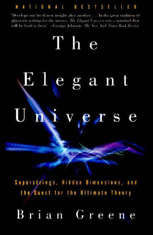 The Elegant Universe: Superstrings, Hidden Dimensions, and the Quest for the Ultimate Theory (Vintage)