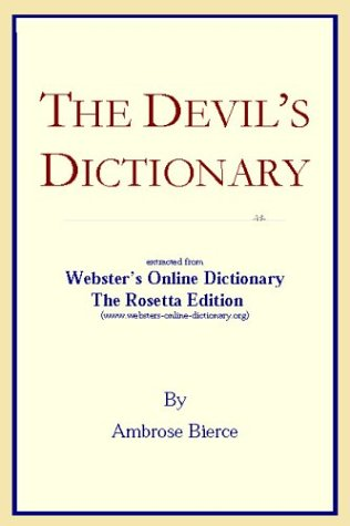 The Devil's Dictionary: Extracted From Webster's Online Dictionary - The Rosetta Edition
