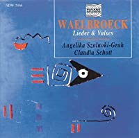Waelbroeck: Songs and Waltzes