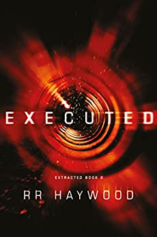 Executed (Extracted Trilogy Book 2) by [Haywood, RR]