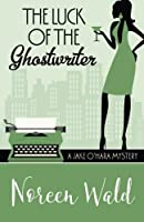 The Luck of the Ghostwriter (Jake O'Hara Mystery)