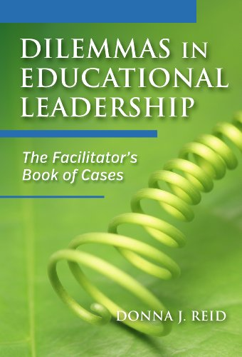 Download Dilemmas in Educational Leadership: The Facilitator's Book of Cases 0807755494