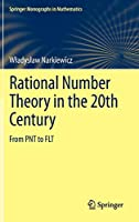 Rational Number Theory in the 20th Century: From PNT to FLT (Springer Monographs in Mathematics)