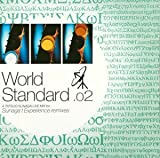 World Standard .02 A Tatsuo Sunaga Live Mix for Sunaga t Experience remixes(CCCD)