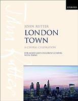 London Town: A Choral Celebration