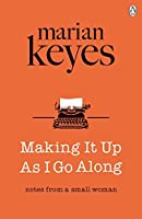 Making It Up As I Go Along by Marian Keyes(2016-11-22)