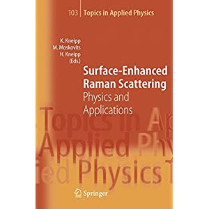 Surface-Enhanced Raman Scattering: Physics and Applications (Topics in Applied Physics)