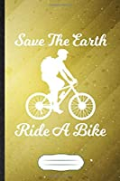 Save the Earth Ride a Bike: Save The Earth Blank Journal Write Record. Practical Dad Mom Anniversary Gift, Fashionable Funny Creative Writing Logbook, Vintage Retro B5 110 Page