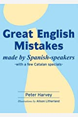 Great English Mistakes Made by Spanish-speakers (with a Few Catalan Specials) Digital