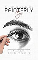 The Fictional Gaze of a Painterly Eye