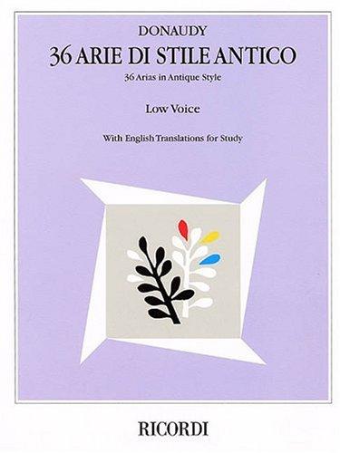 36 Arie Di Stile Antico: 36 Arias in Antique Style