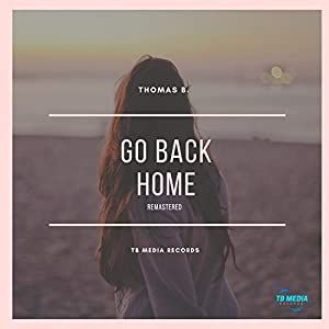 Go Back Home (Remastered)
