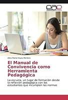 El Manual de Convivencia como Herramienta Pedagógica: La escuela, un lugar de formación desde la reflexión pedagógica con los estudiantes que incumplen las normas