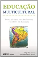 Educacao Multicultural - Teoria E Pratica Para Professores E Gestores