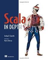 Scala in Depth by Joshua D. Suereth(2012-05-27)