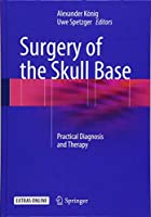 Surgery of the Skull Base: Practical Diagnosis and Therapy