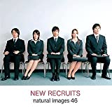 natural images Vol.46 NEW RECRUITS