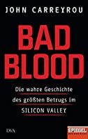 Bad Blood: Die wahre Geschichte des groessten Betrugs im Silicon Valley - Ein SPIEGEL-Buch