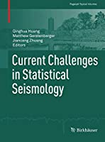 Current Challenges in Statistical Seismology (Pageoph Topical Volumes)