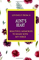Lovingly From A Aunt's Heart; Beautiful Memories To Share With My Neice