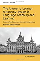The Answer is Autonomy: Issues in Language Teaching and Learning