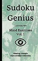 Sudoku Genius Mind Exercises Volume 1: Fleming, Georgia State of Mind Collection