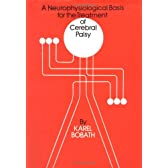 A Neurophysiological Basis for the Treatment of Cerebral Palsy (Clinics in Developmental Medicine (Mac Keith Press))