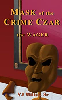 Mask of the Crime Czar - the Wager by [Miller Sr, V.J.]