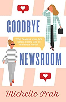 Goodbye Newsroom (HollyAnna Book 1) by [Prak, Michelle]