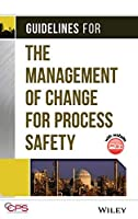 Guidelines for the Management of Change for Process Safety by CCPS (Center for Chemical Process Safety)(2008-04-11)