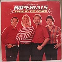 The Imperials: Stand By the Power