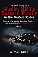 The True Story of a Muslim Middle Eastern Family in the United States