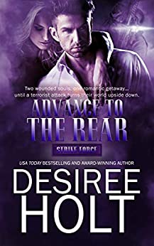 Advance to the Rear (Strike Force Book 3) by [Holt, Desiree]