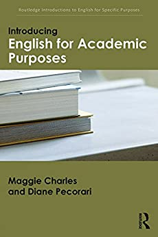 [Charles, Maggie, Pecorari, Diane]のIntroducing English for Academic Purposes (Routledge Introductions to English for Specific Purposes)