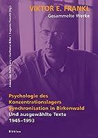 Psychologie des Konzentrationslagers. Synchronisation in Birkenwald: Und ausgewaehlte Texte 1945-1997